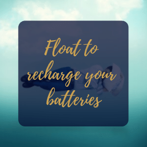Float to recharge your batteries